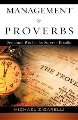 Management by Proverbs  -     By: Michael Zigarelli