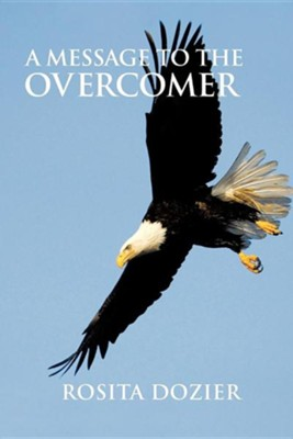 A Message to the Overcomer  -     By: Rosita Dozier