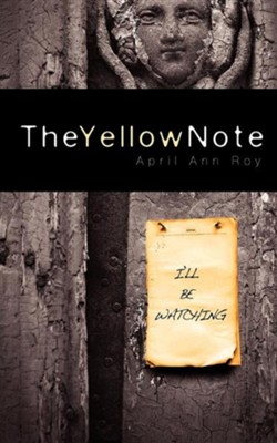 The Yellow Note  -     By: April Ann Roy