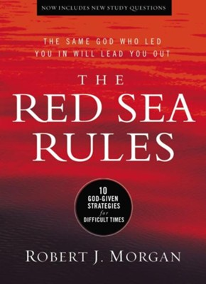 The Red Sea Rules, updated: The Same God Who Led  You in Will Lead You Out  -     By: Robert Morgan