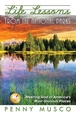 Life Lessons from the National Parks  -     By: Penny Musco