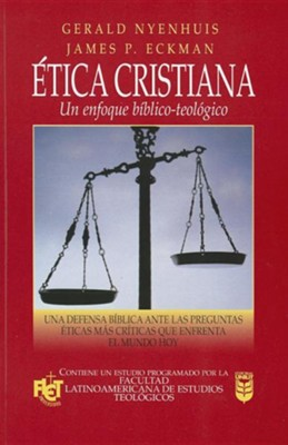Etica cristiana, Christian Ethics - Spanish   -     By: Gerald Nyenhuis, James P. Eckman