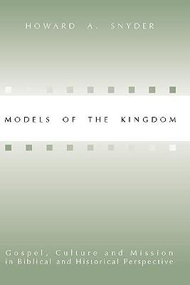 Models of the Kingdom  -     By: Howard A. Snyder