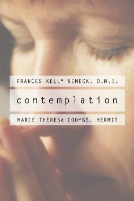 Contemplation  -     By: Francis Kelly Nemeck, Marie Theresa Coombs