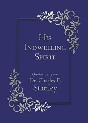 His Indwelling Spirit -- Book Club Edition   -     By: Dr. Charles F. Stanley