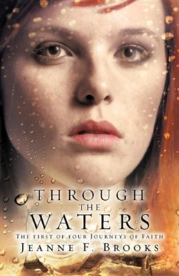 Through the Waters  -     By: Jeanne F. Brooks