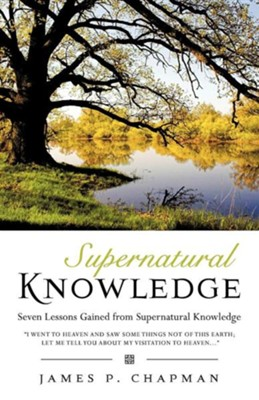 Supernatural Knowledge  -     By: James P. Chapman