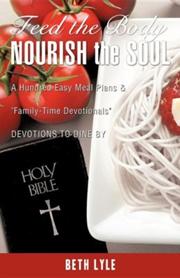 Feed the Body - Nourish the Soul  -     By: Beth Lyle