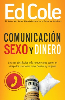 Comunicación, Sexo y Dinero  (Communication, Sex and Money)  -     By: Edwin Cole