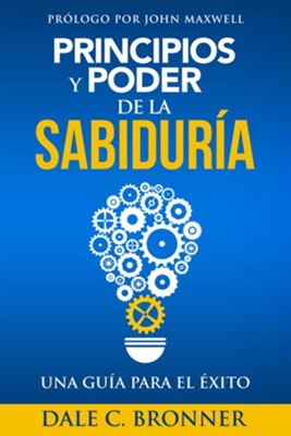 Principios y poder de la sabiduría  (The Principles and Power of Wisdom)  -     By: Dale Bronner
