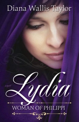 Lydia, Woman of Philippi  -     By: Diana Wallis Taylor