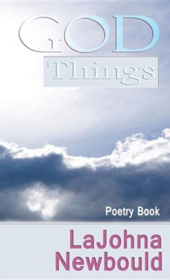 God Things  -     By: Lajohna Newbould