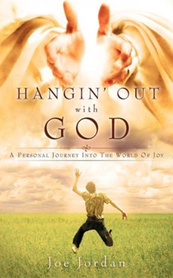 Hangin' Out with God  -     By: Joe Jordan