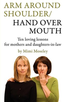 Arm Around Shoulder/ Hand Over Mouth  -     By: Mimi Moseley