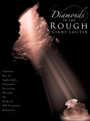 Diamonds in the Rough  -     By: Cindy Lasiter