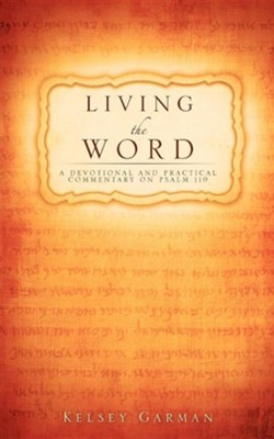 Living the Word  -     By: Kelsey Garman