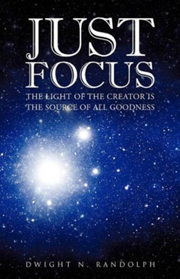 Just Focus  -     By: Dwight N. Randolph