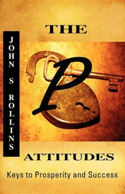 The P Attitudes  -     By: John S. Rollins