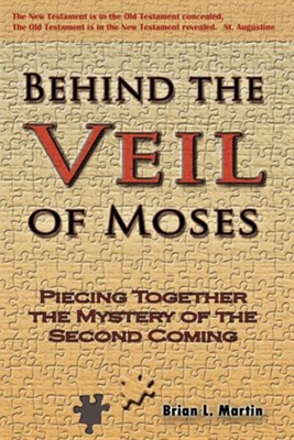 Behind the Veil of Moses  -     By: Brain L. Martin