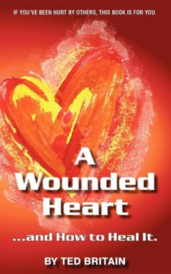 A Wounded Heart  -     By: Ted Britain