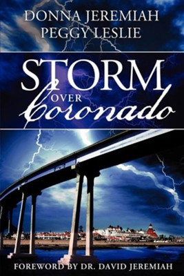 Storm Over Coronado  -     By: Donna Jeremiah, Peggy Leslie