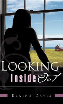 Looking Inside Out  -     By: Elaine Davis