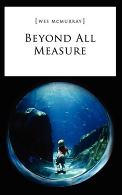 Beyond All Measure  -     By: Wes McMurray