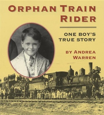 Orphan Train Rider: One Boy's True Story  -     By: Andrea Warren