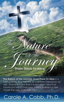 The Nature of the Journey  -     By: Carole A. Cobb Ph.D.