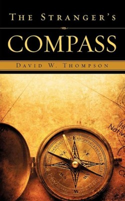 The Stranger's Compass  -     By: David W. Thompson