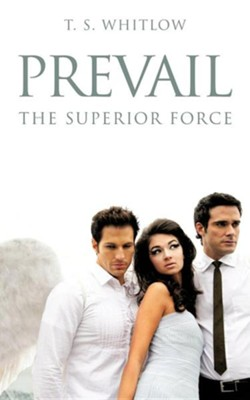 Prevail  -     By: T.S. Whitlow