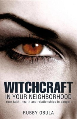 Witchcraft in Your Neighborhood  -     By: Rubby Obula