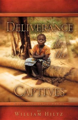 Deliverance to the Captives  -     By: William Hiltz