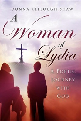 A Woman of Lydia  -     By: Donna Kellough Shaw