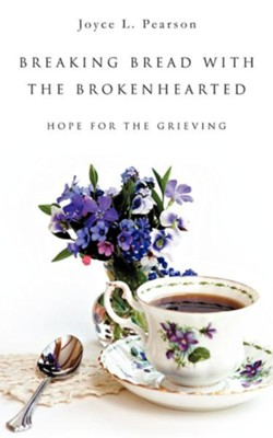 Breaking Bread with the Brokenhearted  -     By: Joyce L. Pearson