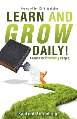 Learn and Grow Daily!  -     By: Sanford Berenberg