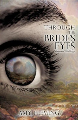 Through the Bride's Eyes  -     By: Amy Fleming