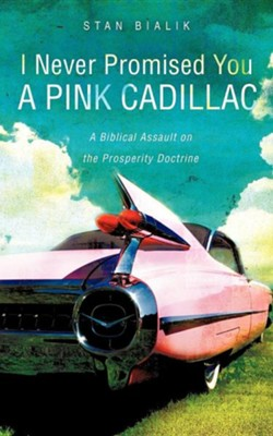 I Never Promised You a Pink Cadillac  -     By: Stan Bialik
