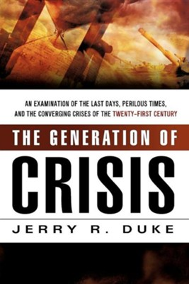 The Generation of Crisis  -     By: Jerry R. Duke