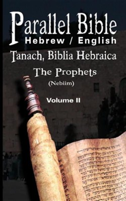 Parallel Bible Hebrew / English: Tanakh, Biblia Hebraica - Volume II: The Prophets (Nebiim)  -     Edited By: M. Friedlander
