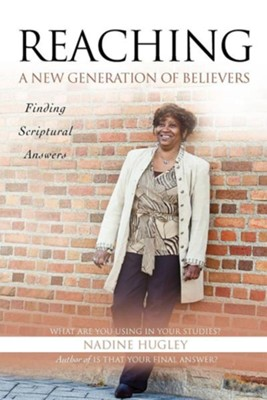 Reaching a New Generation of Believers  -     By: Nadine Hugley