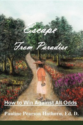 Escape from Paradise  -     By: Pauline Pearson Hathorn Ed.D.
