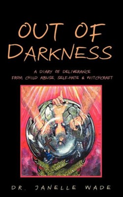 Out of Darkness  -     By: Janelle Wade