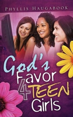 God's Favor 4 Teen Girls  -     By: Phyllis Haugabook