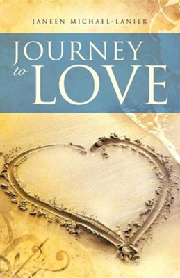 Journey to Love  -     By: Janeen Michael-Lanier