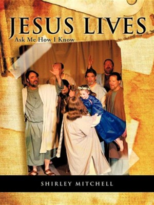 Jesus Lives  -     By: Shirley Mitchell