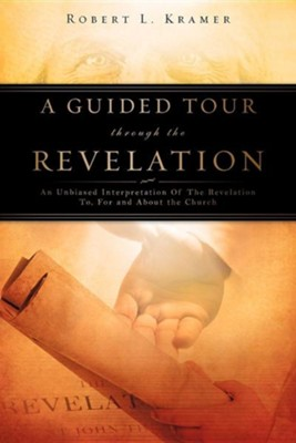 A Guided Tour Through the Revelation  -     By: Robert L. Kramer
