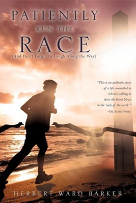 Patiently Run the Race  -     By: Herbert Ward Barker