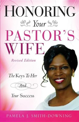 Honoring Your Pastor's Wife  -     By: Pamela J. Downing