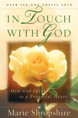 In Touch with God: How God Speaks to a Prayerful Heart  -     By: Marie Shropshire